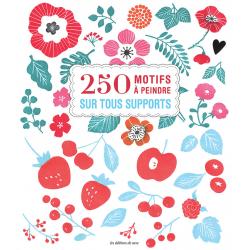 250 motifs à peindre sur...