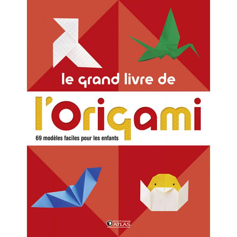 Le grand livre de l'origami