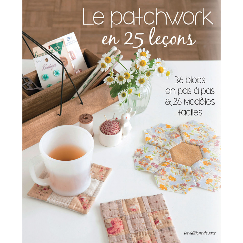 Le patchwork en 25 leçons